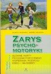 Zarys psychomotoryki Główne nurty psychomotorycznego wspierania rozwoju dzieci i młodzieży