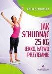 Jak schudnąć 25 kg lekko łatwo i przyjemnie