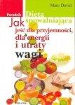 Dieta spowalniająca Jak jeść dla przyjemności, dla energii i utraty wagi