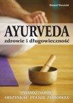 Ayurveda zdrowie i długowieczność Pomóż sobie odzyskać pełnię zdrowia