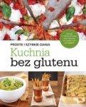 Kuchnia bez glutenu Proste i szybkie dania