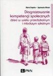 Diagnozowanie kompetencji społecznychdzieci w wieku przedszkolnym i młodszym szkolnym