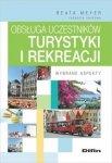 Obsługa uczestników turystyki i rekreacji Wybrane aspekty