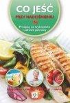 Co jeść przy nadciśnieniu Przepisy na wyśmienite i zdrowe potrawy