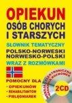 Opiekun osób chorych i starszych + 2 CD Słownik tematyczny polsko-norweski norwesko-polski wraz z rozmówkami