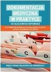 Dokumentacja medyczna w praktyce101 kluczowych odpowiedzi dla podmiotów wykonujących działalność