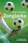 Żonglerka Stefan Szczepłek