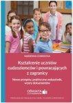 Kształcenie uczniów cudzoziemców i powracających z zagranicy Nowe przepisy praktyczne wskazówki wzory dokumentów