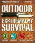 Outdoor Ekstremalny survival Podręcznik dla twardzieli