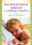 Jak pielęgnować dziecko z chorobą zakaźną