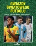 Gwiazdy światowego futbolu Drużyny i piłkarze fakty i dane liczbowe