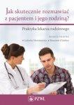 Jak skutecznie rozmawiać z pacjentem i jego rodziną Praktyka lekarza rodzinnego