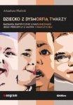 Dziecko z dysmorfią twarzy Badania empiryczne uwarunkowań jego percepcji u matek i nauczycieli
