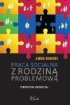 Praca socjalna z rodziną problemową Perspektywa metodyczna