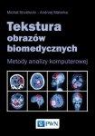 Tekstura obrazów biomedycznych Metody analizy komputerowej