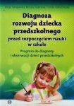 Diagnoza rozwoju dziecka przedszkolnego przed rozpoczęciem nauki w szkole  Program do diagnozy i obserwacji dzieci przedszkolnych
