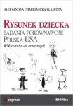 Rysunek dziecka Badania porównawcze Polska-USA Wskazania do arteterapii