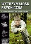 Wytrzymałość psychiczna Przewodnik dla oddziałów SAS i jednostek elitarnych