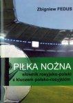 Piłka nożna słownik rosyjsko-polski z kluczem polsko-rosyjskim