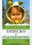 Dziecko z charakterem Jak wspierać psychikę dziecka aby ustrzec je przed lękiem ucieczką w przemoc lub uzależnienia