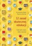 12 zasad skutecznej edukacji czyli jak uczyć żeby nauczyć