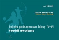 Szkoła podstawowa klasy IV - VI Poradnik metodyczny II Etap edukacyjny Koncepcja edukacji fizycznej
