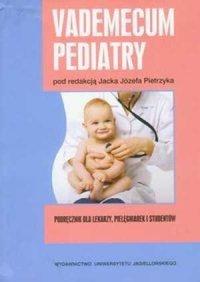 Vademecum pediatry Podręcznik dla lekarzy pielęgniarek i student