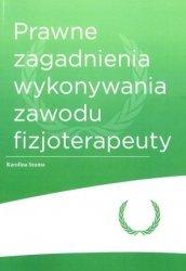 Prawne zagadnienia wykonywania zawodu fizjoterapeuty