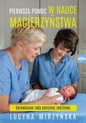 Pierwsza pomoc w nauce macierzyństwa Sprawdzone rady położnej rodzinnej