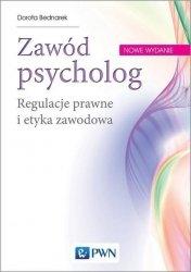 Zawód psycholog Regulacje prawne i etyka zawodowa