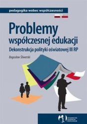 Problemy współczesnej edukacji Dekonstrukcja polityki oświatowej
