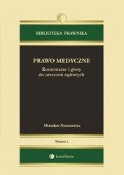 Prawo medyczne Komentarze i glosy do orzeczeń sądowych