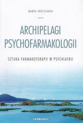 Archipelagi psychofarmakologii sztuka farmakoterapii w psychiatrii
