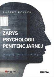 Zarys psychologii penitencjarnej Pomiędzy teorią a praktyką