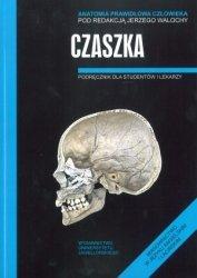 Czaszka Anatomia prawidłowa człowieka Podręcznik dla studentów i lekarzy