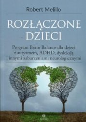 Rozłączone dzieci Program Brain Balance dla dzieci z autyzmem, ADHD, dysleksją i innymi zaburzeniami neurologicznymi