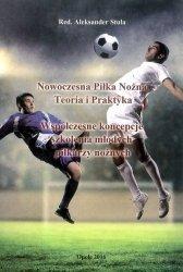 Nowoczesna piłka nożna Teoria i praktyka