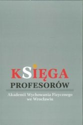 Księga Profesorów Akademii Wychowania Fizycznego we Wrocławiu