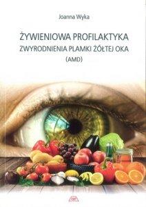 Żywieniowa profilaktyka zwyrodnieniowa plamki żółtej oka (AMD)