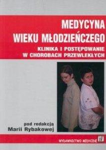 Medycyna wieku młodzieńczego Klinika i postępowanie w choro...