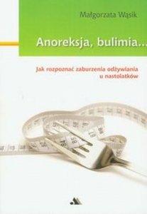 Anoreksja bulimia Jak rozpoznać zaburzenia odżywiania u nastolatek