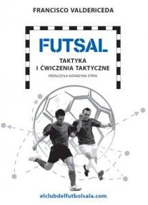 Futsal Taktyka i ćwiczenia taktyczne