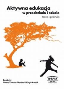 Aktywna edukacja w przedszkolu i szkole Teoria i praktyka