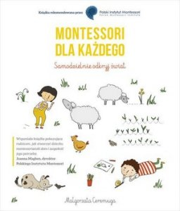 Montessori dla każdego Samodzielnie odkryj świat