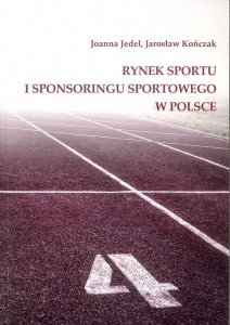Rynek sportu i sponsoringu sportowego w Polsce