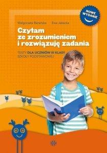 Czytam ze zrozumieniem i rozwiązuję zadania Testy dla uczniów III klasy szkoły podstawowej