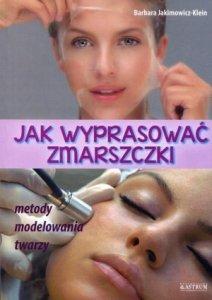 Jak wyprasować zmarszczki Metody modelowania twarzy