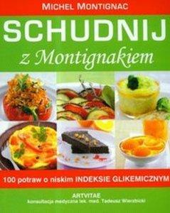 Schudnij z Montignakiem 100 potraw o niskim indeksie glikemicznym