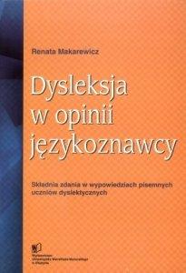 Dysleksja w opinii językoznawcy Składnia zdania w wypowiedziach pisemnych uczniów dyslektycznych