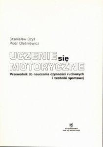 Uczenie się motoryczne Przewodnik do nauczania czynności ruchowych i techniki sportowej